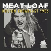 Meatloaf - Boston Broadcast 1985 - Vinyl