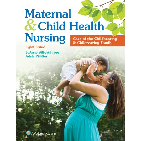 d1e06c6915349 Maternal and Child Health Nursing : Care of the Childbearing and  Childrearing Family - Walmart.com