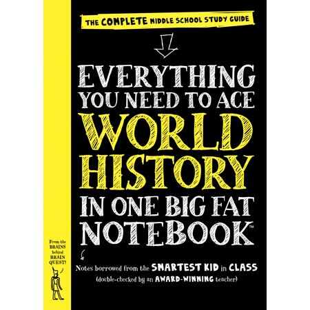 Everything You Need to Ace World History in One Big Fat Notebook : The Complete Middle School Study Guide