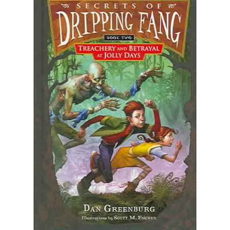 Secrets Of Dripping Fang  Book Two   Treachery And Betrayal At Jolly Days