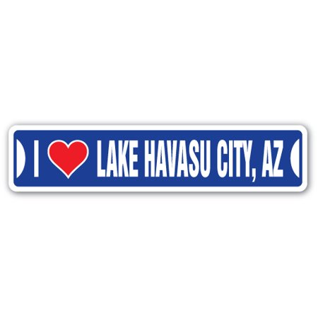 I LOVE LAKE HAVASU CITY, ARIZONA Street Sign az city state us wall road décor - Party City In Az