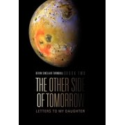 The Other Side of Tomorrow Book Two : Letters to My Daughter