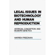 Legal Issues in Biotechnology and Human Reproduction: Artificial Conception and Modern Genetics (Hardcover)
