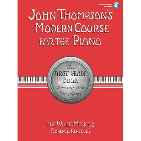 John Thompson's Modern Course for the Piano - First Grade (Book/Audio) : First Grade - Book/Audio