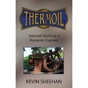 Thermoil : Selected Shorts by a Romantic Engineer