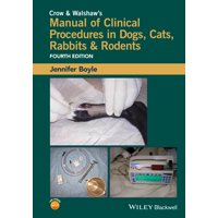Crow and Walshaw's Manual of Clinical Procedures in Dogs, Cats, Rabbits and Rodents (Paperback)