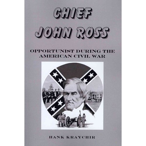 Chief John Ross: Opportunist During the American Civil War