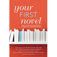 Your First Novel Revised and Expanded Edition: A Top Agent and a Published Author Show You How to Write Your Book and Get It Published (Paperback)