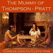 Mummy of Thompson-Pratt, The - Audiobook