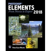 Photoshop Elements 2018 : From Novice to Expert