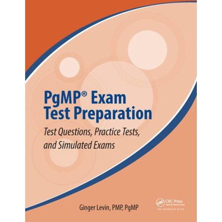 Pgmp(r) Exam Test Preparation : Test Questions, Practice Tests, and Simulated