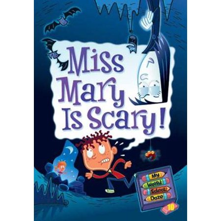 My Weird School Daze #10: Miss Mary Is Scary! - eBook](Scary Mary Crafts)