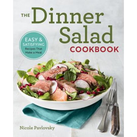 The Dinner Salad Cookbook : Easy & Satisfying Recipes That Make a Meal](Family Fun Halloween Dinner Recipes)