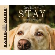 Stay (Library Edition) : Lessons My Dogs Taught Me About Life, Loss, and Grace