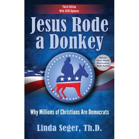 Jesus Rode a Donkey: : Why Millions of Christians Are Democrats - Democrat Donkey