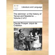 The Skimmer : Or the History of Tanzai and Neadarne. ... Volume 2 of 2