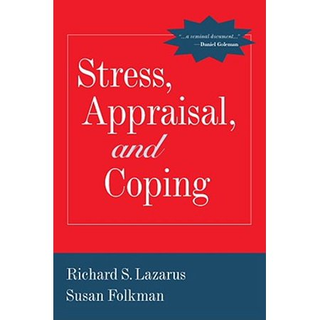 Stress, Appraisal, and Coping (Transactional Model Of Stress And Coping Lazarus)
