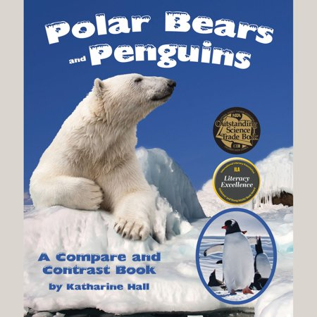 Polar Bears And Penguins (Polar Bears and Penguins: A Compare and Contrast Book -)