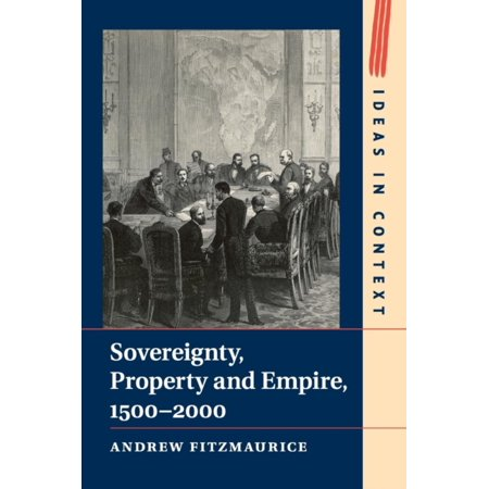 Sovereignty  Property And Empire 1500 2000