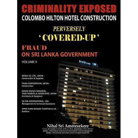 Criminality Exposed Colombo Hilton Hotel Construction Perversely Covered Up