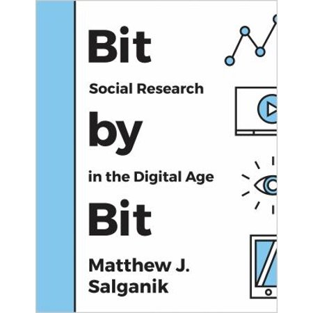 Bit By Bit  Social Research In The Digital Age