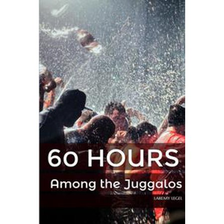 60 Hours Among the Juggalos - eBook - Juggalo Halloween
