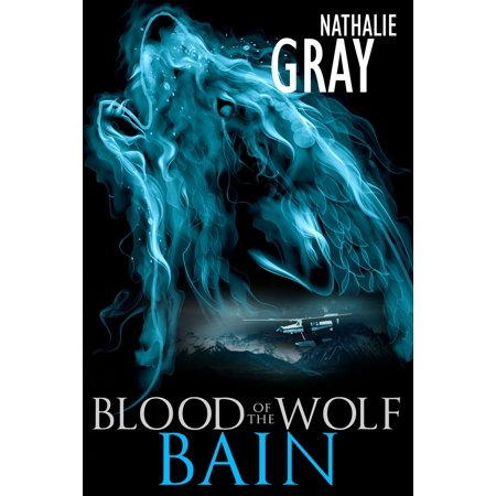 Blood Of The Wolf: Bain - eBook