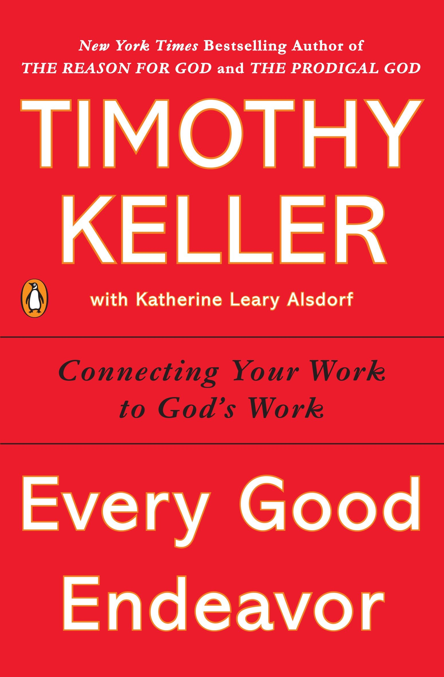 Every Good Endeavor: Connecting Your Work to Gods Work
