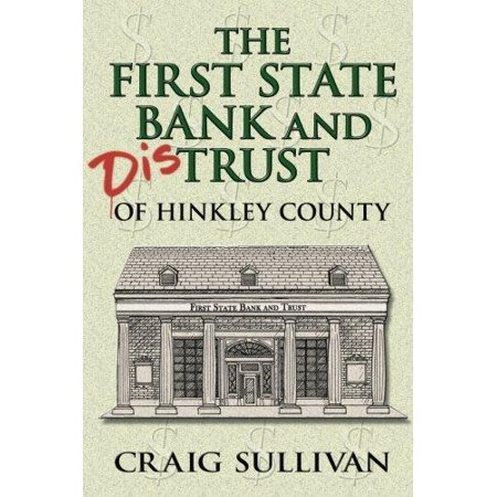 First State Bank And Distrust Of Hinkley County