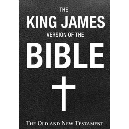 The King James Version of the Bible : The Old and New