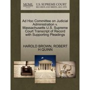 Ad Hoc Committee on Judicial Administration V. Massachusetts U.S. Supreme Court Transcript of Record with Supporting Pleadings