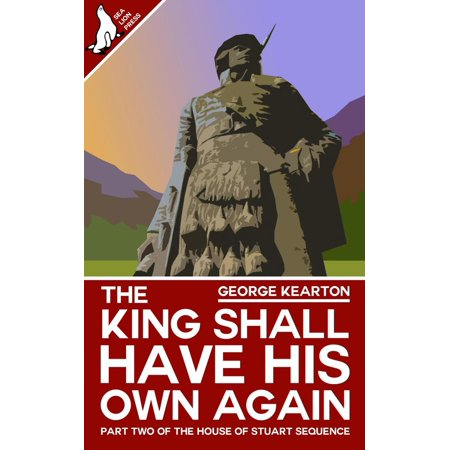 The King Shall Have His Own Again - eBook (And The Government Shall Be On His Shoulders)