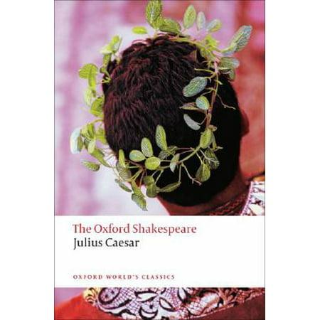 Julius Caesar : The Oxford Shakespeare Julius (Pics Of Julius Caesar By William Shakespeare)