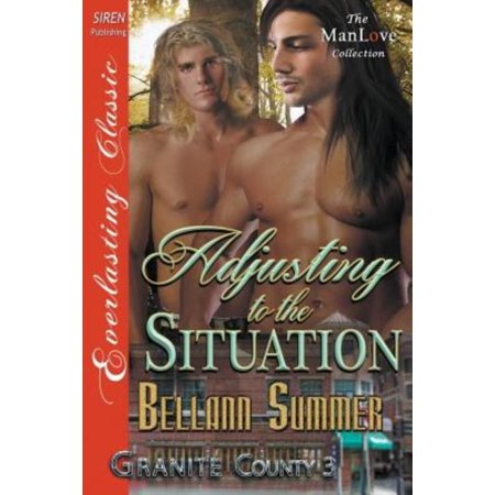 Adjusting to the Situation [Granite County 3] (Siren Publishing Everlasting Classic Manlove)