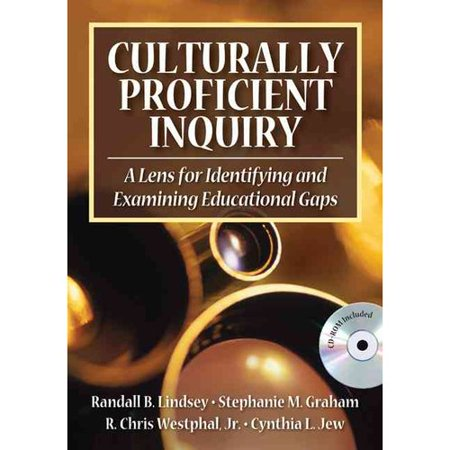 Culturally Proficient Inquiry  A Lens For Identifying And Examining Educational Gaps