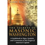 The Secrets of Masonic Washington - eBook