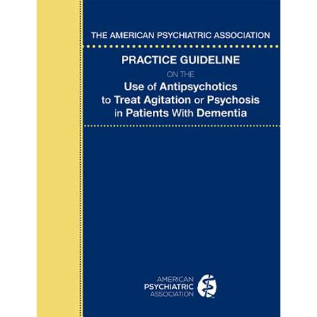 The American Psychiatric Association Practice Guideline on the Use of Antipsychotics to Treat Agitation or Psychosis in Patients with - Psychiatric Patient Halloween