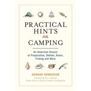 Practical Hints on Camping : An American Classic of Preparation, Shelter, Knots, Fishing, and More