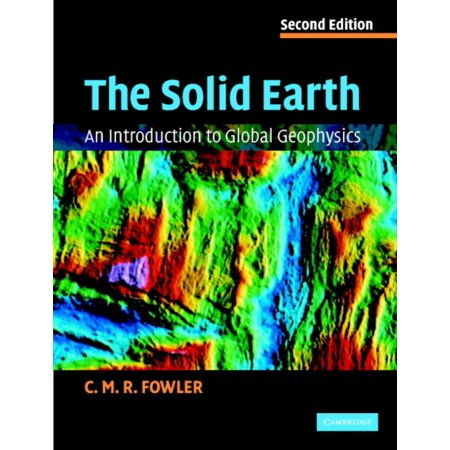 The Solid Earth  An Introduction To Global Geophysics