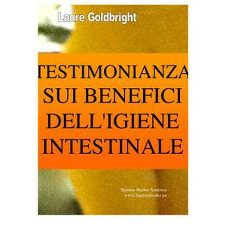 Testimonianza Sui Benefici Dell Igiene Intestinale Ebook