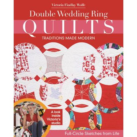 Double Wedding Ring Quilts - Traditions Made Modern : Full-Circle Sketches from Life - Choosing Wedding Colors