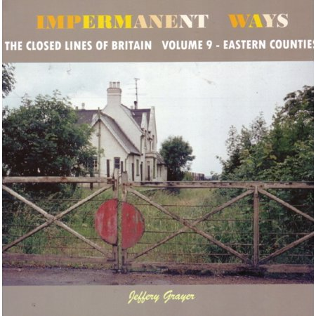 County Line (Impermanent Ways: The Closed Lines of Britain - Eastern Counties: Vol 9 (Paperback) )