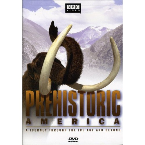 Prehistoric America: A Journey Through The Ice And Beyond