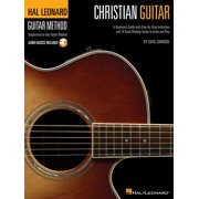 Hal Leonard Guitar Method (Songbooks): Christian Guitar Method: A Beginner's Guide with Step-By-Step Instruction and 18 Great Worship Songs to Learn and Play (Other)