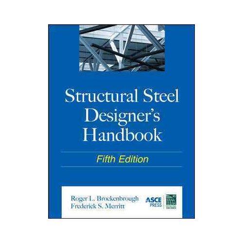 Structural Steel Designer's Handbook (5th Edition) by Brockenbrough, R