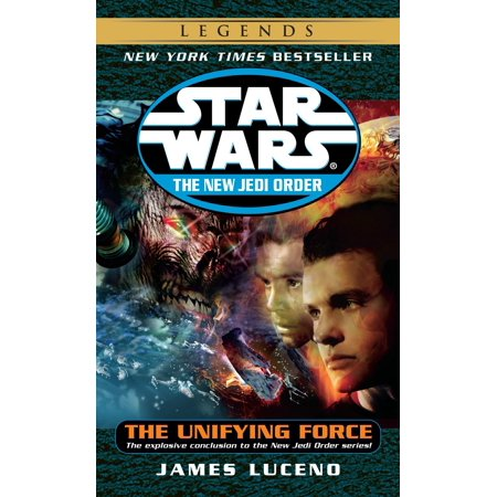 The Unifying Force: Star Wars Legends (The New Jedi - Star Wars New Order