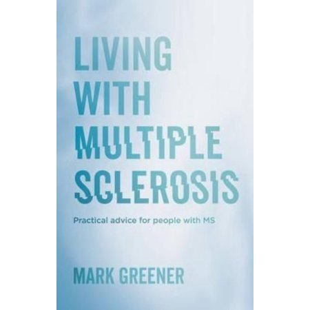 Living With Multiple Sclerosis  Practical Advice For People With Ms  Paperback