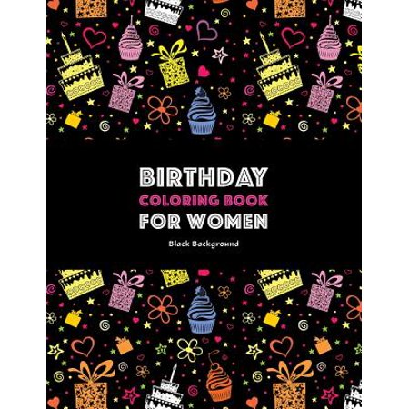 Birthday Coloring Book For Women Black Background Adult Gifts