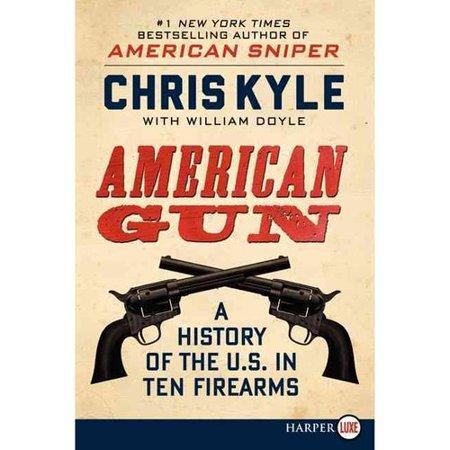 American Gun: A History of the U.s. in Ten Firearms by