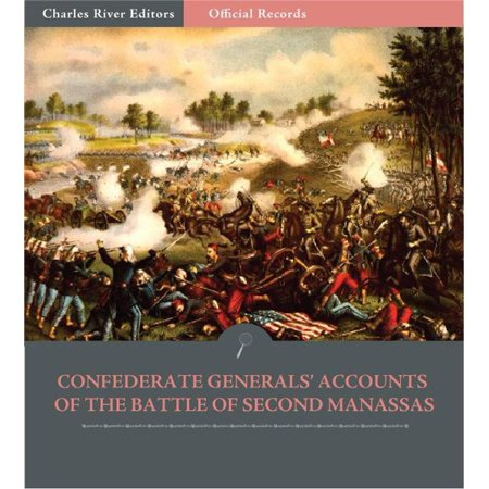 Official Records of the Union and Confederate Armies: Confederate Accounts of the Battle of Second Manassas or Bull Run -